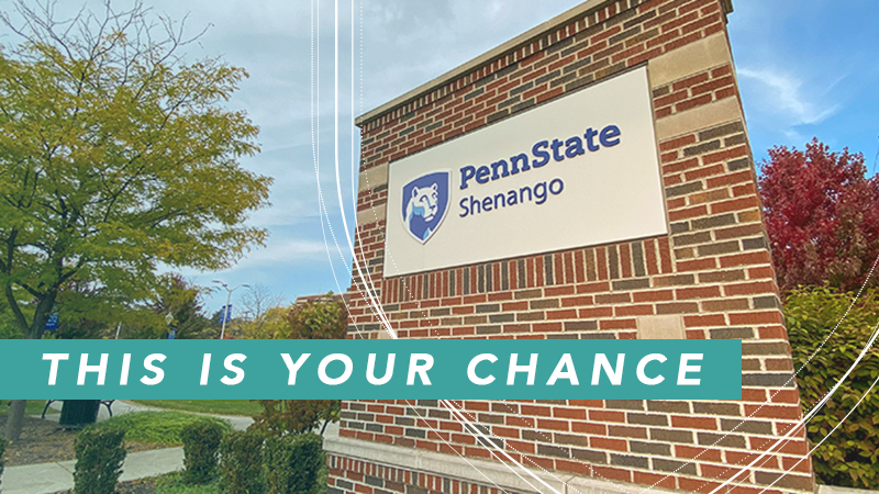 """This is your chance"" across the campus entrance sign to Penn State Shenango."
